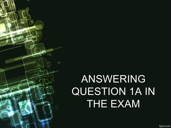 ANSWERINGQUESTION 1A IN  THE EXAM