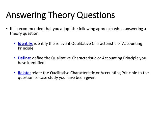 Answering Theory Questions • It is recommended that you adopt the following approach when answering a theory question: • I...
