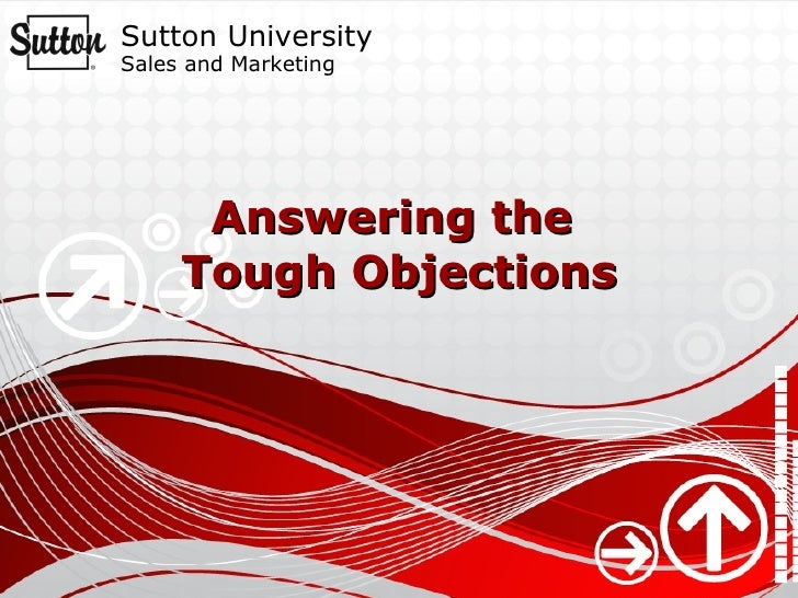 Answering the  Tough Objections