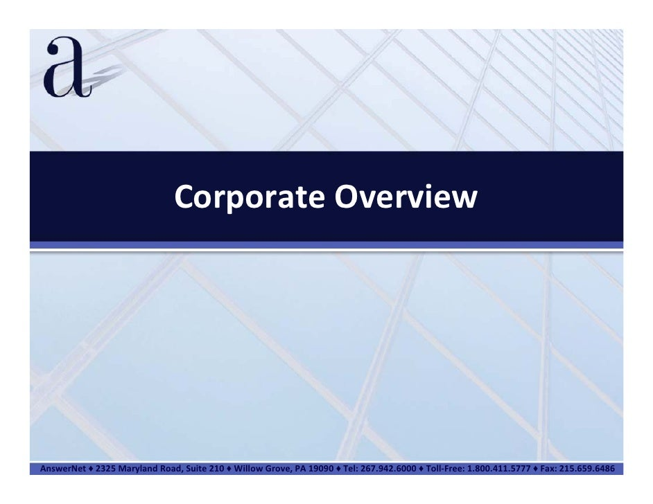 CorporateOverviewAnswerNet♦ 2325MarylandRoad,Suite210♦ WillowGrove,PA19090♦ Tel:267.942.6000♦ Toll‐Free:1.80...