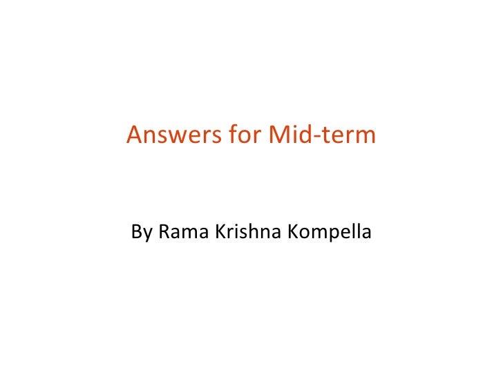 Answers for Mid-termBy Rama Krishna Kompella