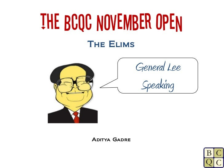 The BCQC November Open       The Elims                      General Lee                       Speaking       Aditya Gadre