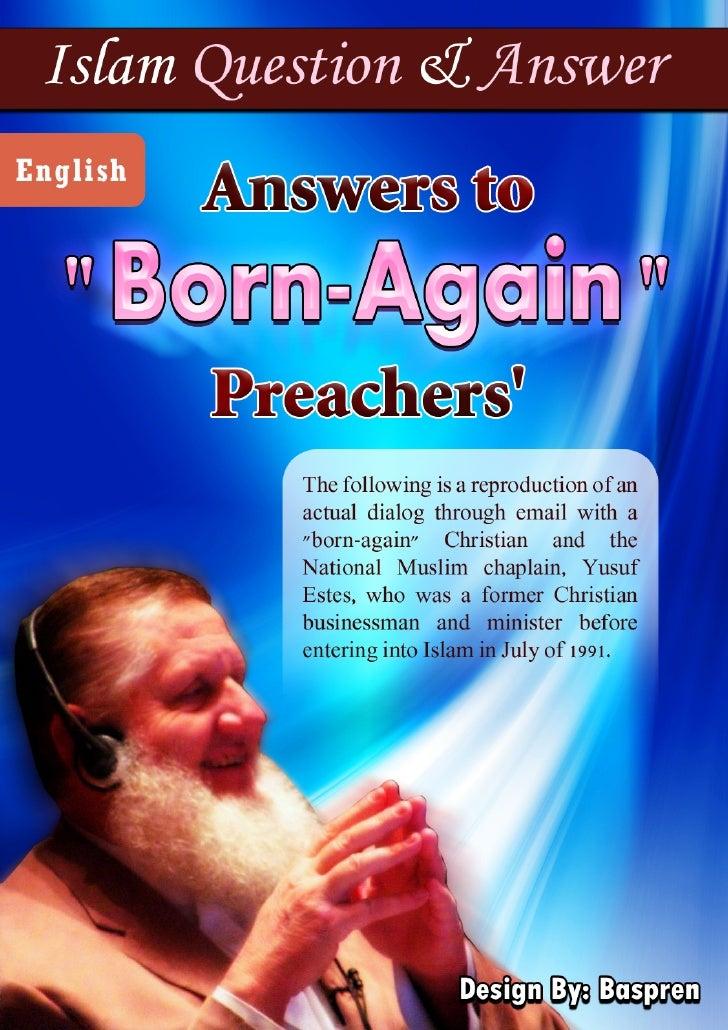 """www.islamic-invitation.com               Answers to          """"Born-Again""""           Preachers'                            ..."""