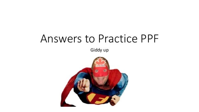 Answers to Practice PPF Giddy up