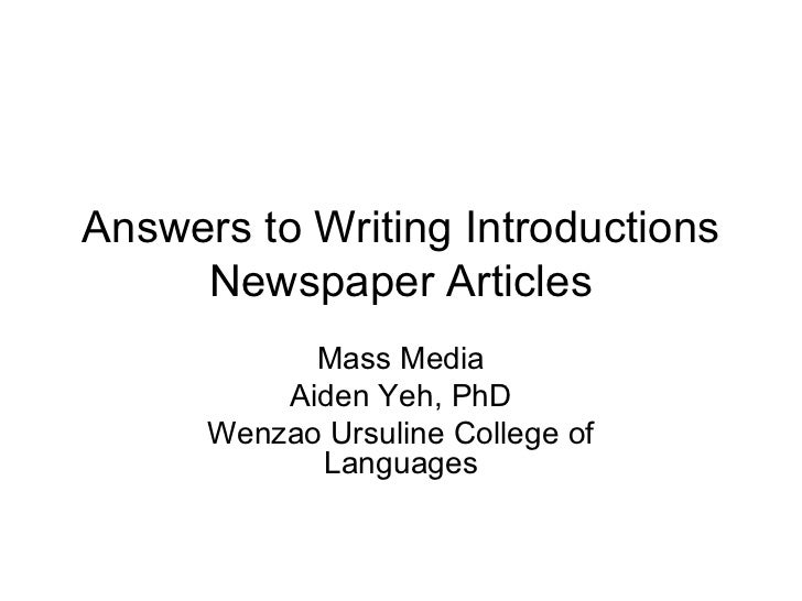 Answers to Writing Introductions     Newspaper Articles            Mass Media          Aiden Yeh, PhD      Wenzao Ursuline...