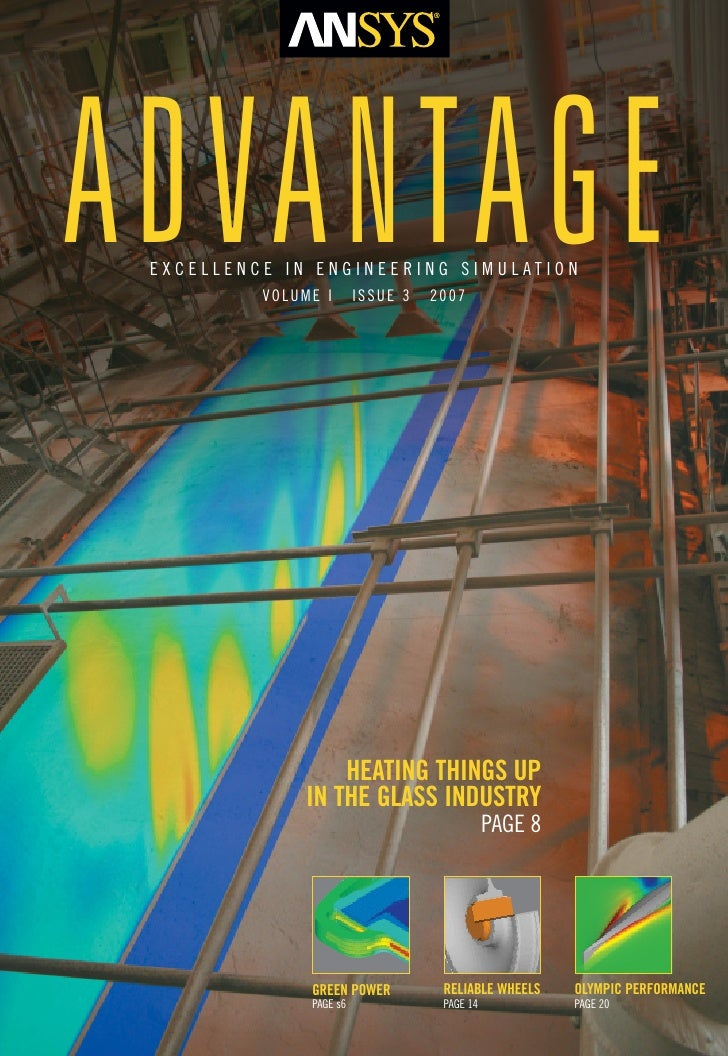 ADVANTAGE EXCELLENCE IN ENGINEERING SIMULATION          VOLUME I       ISSUE 3   2007                   HEATING THINGS UP ...