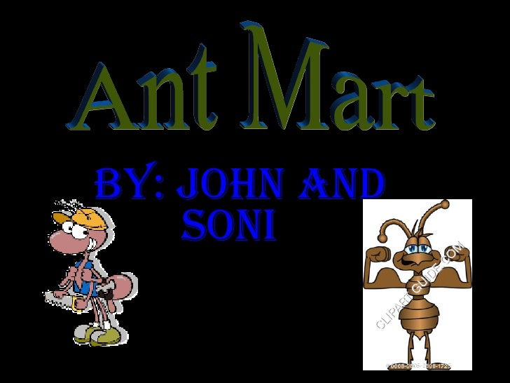 + By: john AND SONI  Ant Mart