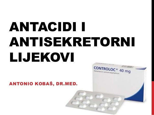 ANTACIDI I ANTISEKRETORNI LIJEKOVI ANTONIO KOBAŠ, DR.MED.