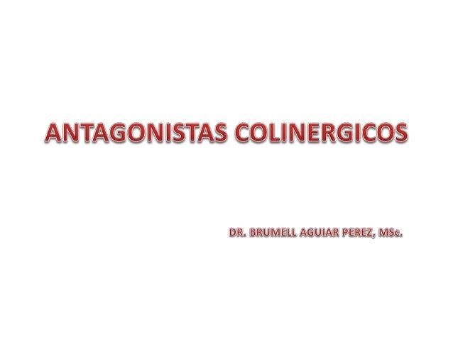 Antagonistas colinérgicos, también denominados bloqueadores colinérgicos, parasimpaticolíticos o fármacos anticolinérgicos...