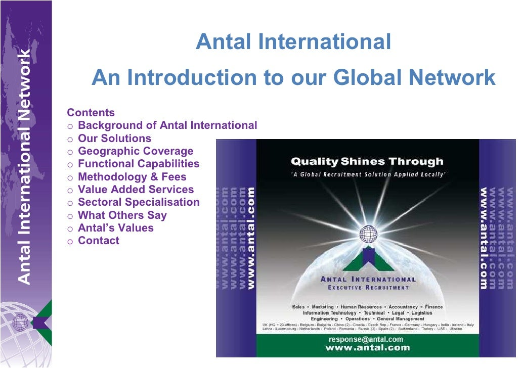 Antal International     An Introduction to our Global Network Contents o Background of Antal International o Our Solutions...