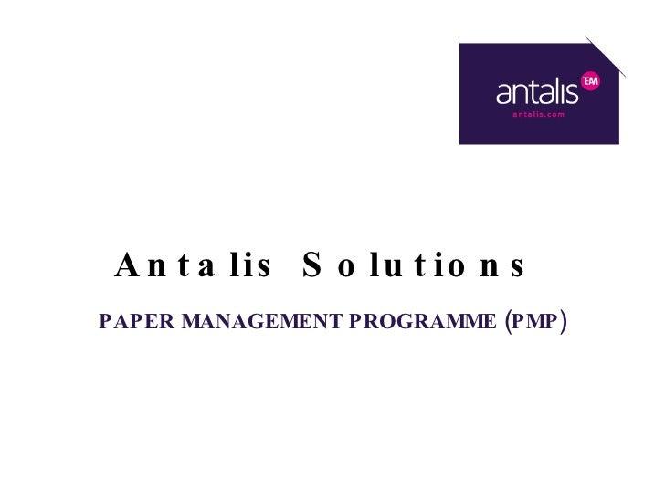 Antalis Solutions PAPER MANAGEMENT PROGRAMME (PMP)