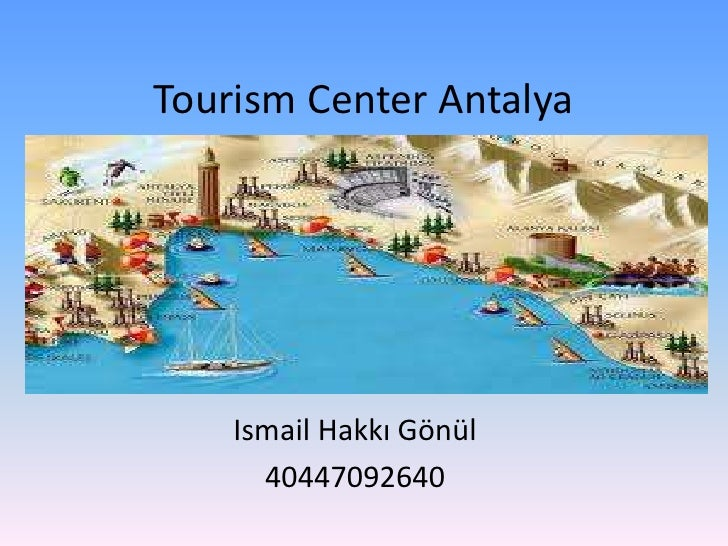 TourismCenter Antalya<br />Ismail Hakkı Gönül<br />40447092640<br />