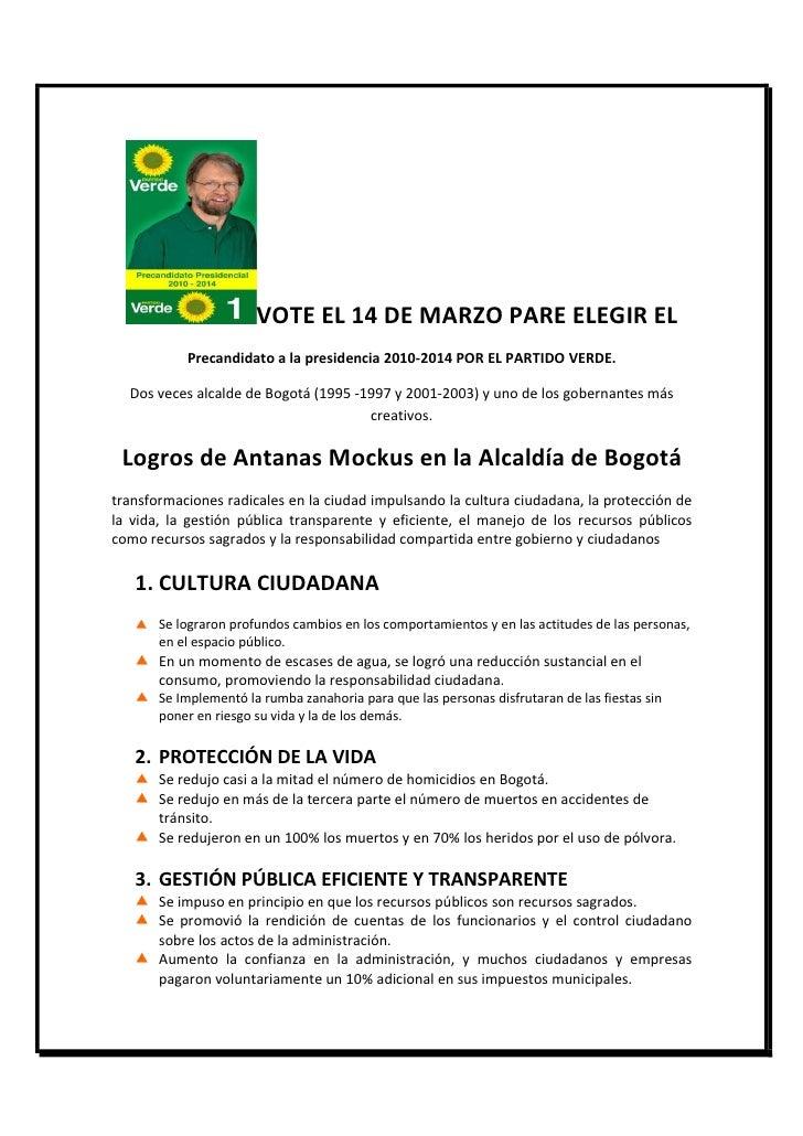 VOTE EL 14 DE MARZO PARE ELEGIR EL            Precandidato a la presidencia 2010-2014 POR EL PARTIDO VERDE.    Dos veces a...