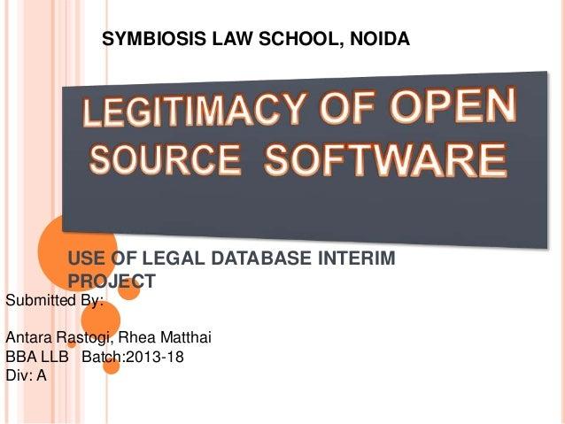SYMBIOSIS LAW SCHOOL, NOIDA  USE OF LEGAL DATABASE INTERIM PROJECT Submitted By:  Antara Rastogi, Rhea Matthai BBA LLB Bat...