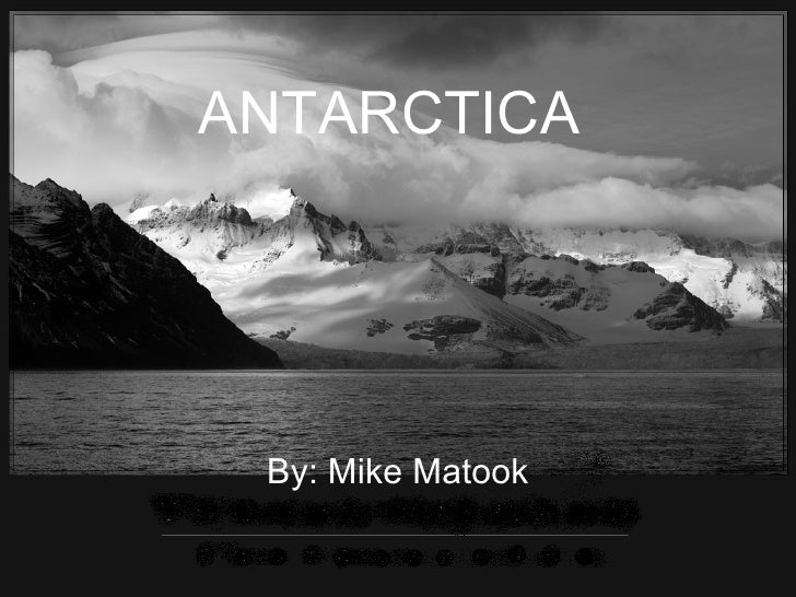 ANTARCTICA  By: Mike Matook