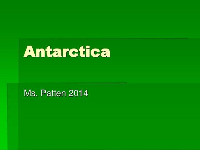 Antarctica Ms. Patten 2014