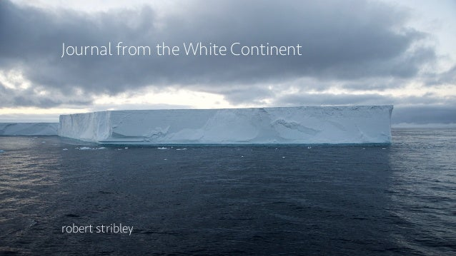 Journal from the White Continent robert stribley