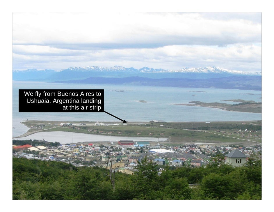 We fly from Buenos Aires to Ushuaia, Argentina landing              at this air strip