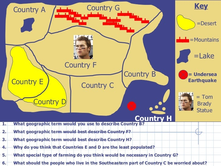 Key Country A Country F Country C Country G Country B <ul><li>What geographic term would you use to describe Country B? </...