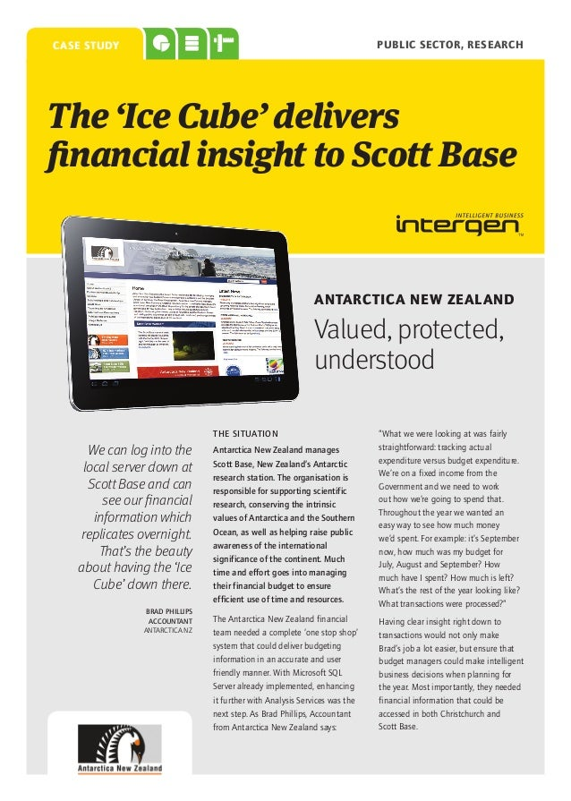 PUBLIC SECTOR, RESEARCH  case study  The 'Ice Cube' delivers financial insight to Scott Base  Antarctica New Zealand  Valu...