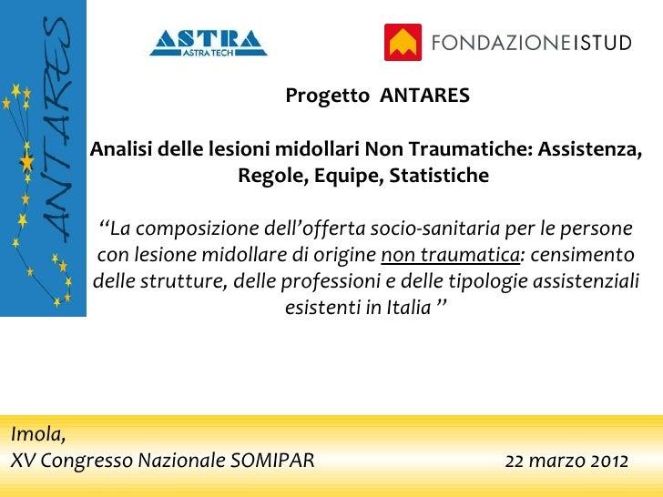 Progetto ANTARES       Analisi delle lesioni midollari Non Traumatiche: Assistenza,                         Regole, Equipe...