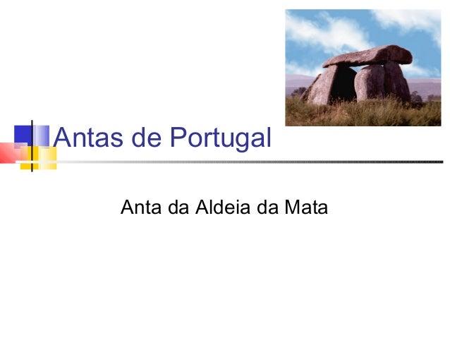 Antas de Portugal Anta da Aldeia da Mata