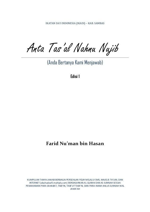 IKATAN DA'I INDONESIA (IKADI) – KAB. SAMBAS  Anta Tas'al Nahnu Nujib (Anda Bertanya Kami Menjawab) Edisi 1  Farid Nu'man b...