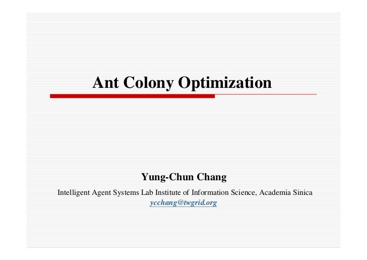ant colony optimization 1 Heuristic procedure is based on ant colony optimization (aco) where  1 no  student should be required to attend more than one event at the same time 2.