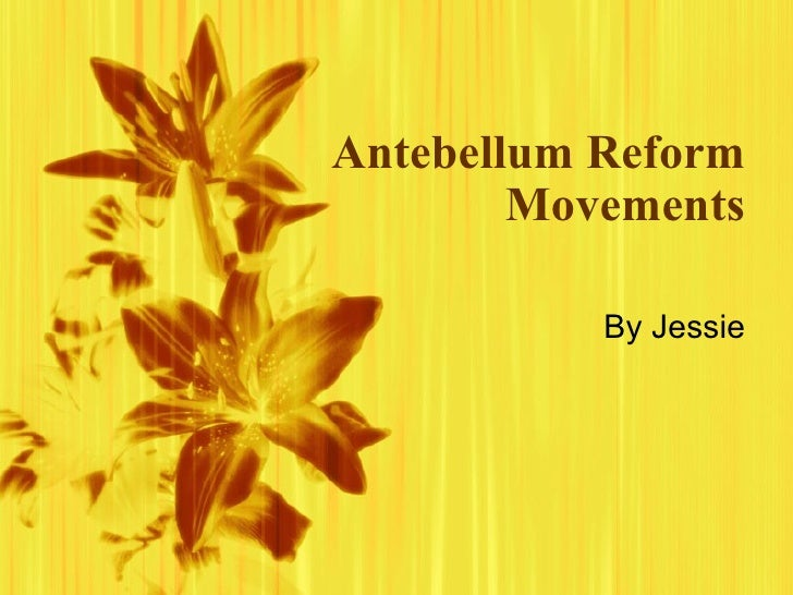dbq 8 antebellum reforms Reforms: the antebellum period before the civil war - the antebellum period before the civil war was one of rapid changes in american society during this time .