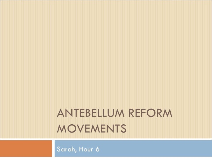 dbq 8 antebellum reform Apush dbq - reform movements   through the actions of individuals, organizations, or the government, the goals of these reform movements have been achieved,.