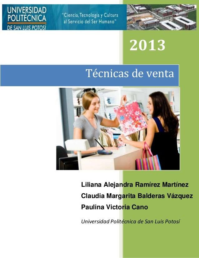 2013Liliana Alejandra Ramírez MartínezClaudia Margarita Balderas VázquezPaulina Victoria CanoUniversidad Politécnica de Sa...