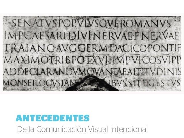 ANTECEDENTES De la Comunicación Visual Intencional