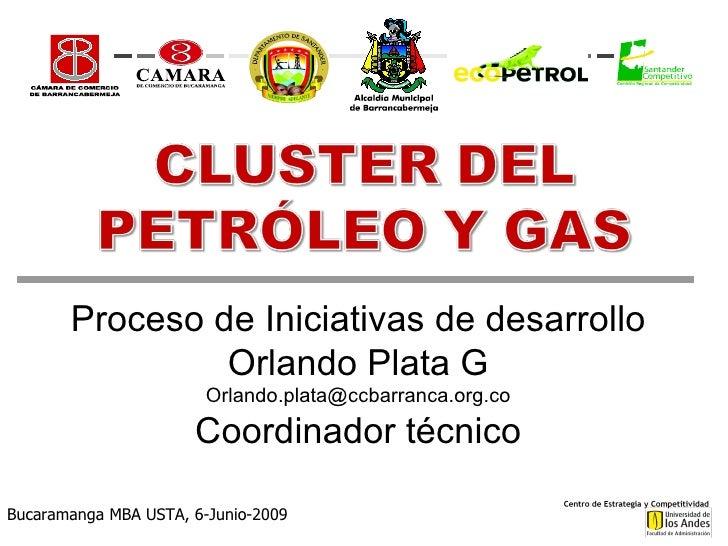 Proceso de Iniciativas de desarrollo Orlando Plata G [email_address] Coordinador técnico Bucaramanga MBA USTA, 6-Junio-2009
