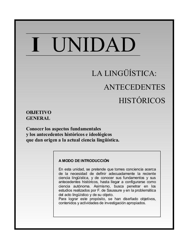 I UNIDADLA LINGÜÍSTICA:ANTECEDENTESHISTÓRICOSOBJETIVOGENERALConocer los aspectos fundamentalesy los antecedentes histórico...