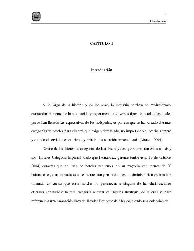 Introducción 1 CAPÍTULO I Introducción A lo largo de la historia y de los años, la industria hotelera ha evolucionado extr...