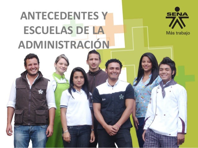 ANTECEDENTES Y ESCUELAS DE LA ADMINISTRACIÓN