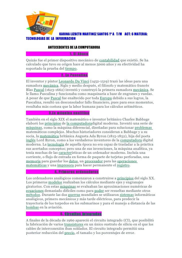 KARINA LIZBETH MARTINEZ SANTOS 1º A T/M ACT: 6 MATERIA: TECNOLOGIAS DE LA INFORMACION                ANTECEDENTES DE LA CO...