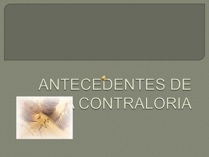 ANTECEDENTES DE LA CONTRALORIA<br />