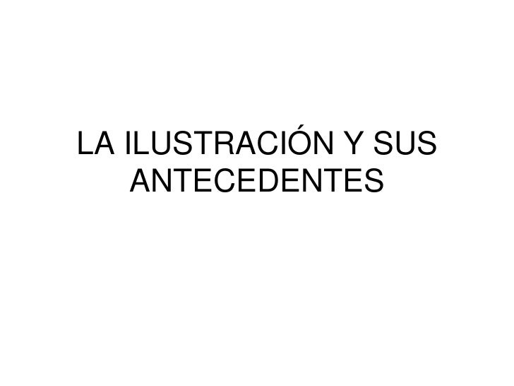 LA ILUSTRACIÓN Y SUS    ANTECEDENTES