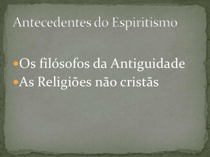 Os filósofos da AntiguidadeAs Religiões não cristãs