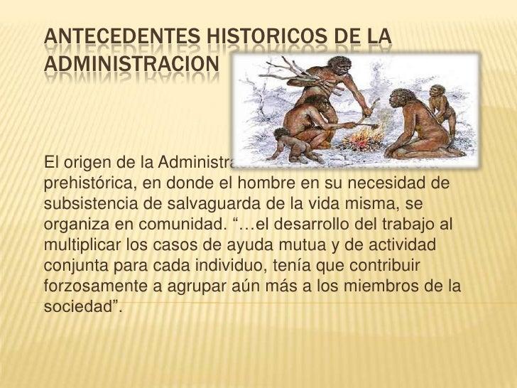 Antecedentes historicos de la administracion Slide 3