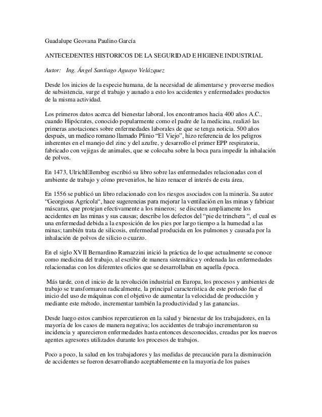 Guadalupe Geovana Paulino GarcíaANTECEDENTES HISTORICOS DE LA SEGURIDAD E HIGIENE INDUSTRIALAutor: Ing. Ángel Santiago Agu...