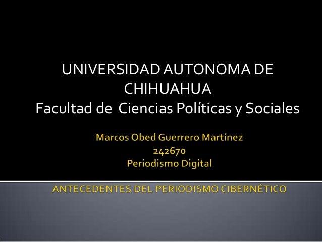 UNIVERSIDAD AUTONOMA DE CHIHUAHUA Facultad de Ciencias Políticas y Sociales