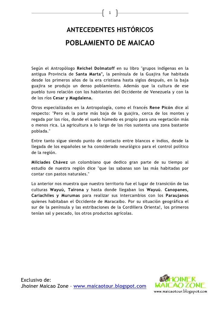 1                         ANTECEDENTES HISTÓRICOS                      POBLAMIENTO DE MAICAO       Según el Antropólogo Re...