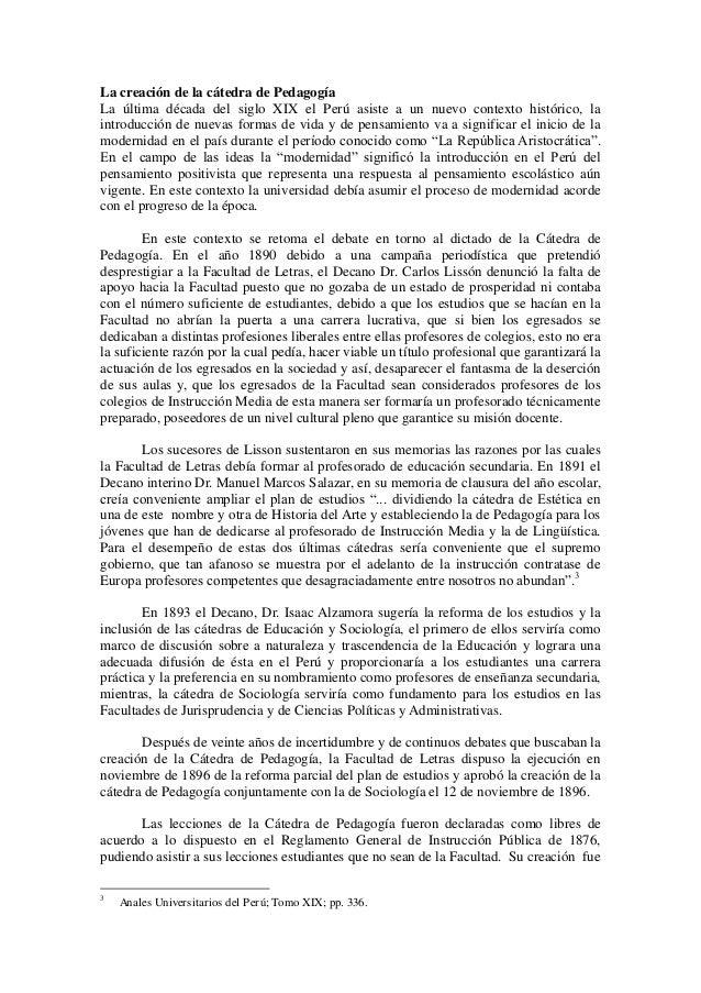 La creación de la cátedra de Pedagogía  La última década del siglo XIX el Perú asiste a un nuevo contexto histórico, la  i...