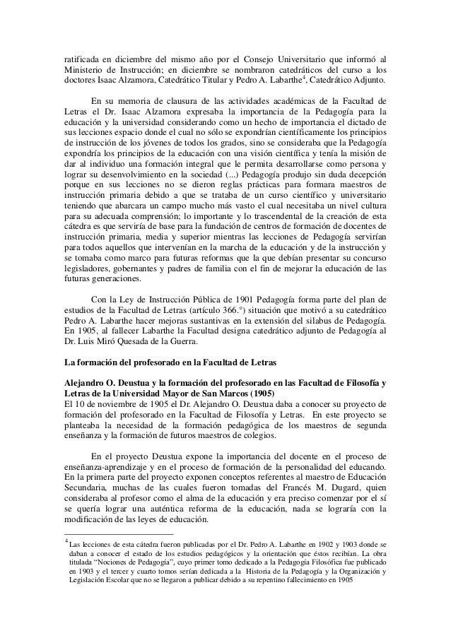 ratificada en diciembre del mismo año por el Consejo Universitario que informó al  Ministerio de Instrucción; en diciembre...
