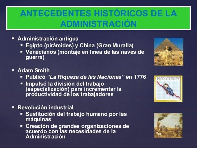  Administración antigua Egipto (pirámides) y China (Gran Muralla) Venecianos (montaje en línea de las naves deguerra) ...