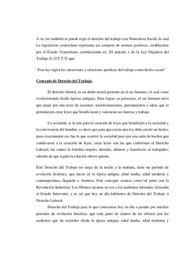 A su vez también se puede regir el derecho del trabajo con Naturaleza Social, la cual La legislación venezolana representa...