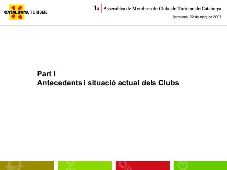 Part I  Antecedents i situació actual dels Clubs