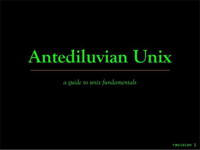 Antediluvian Unix: A Guide to Unix Fundamentals